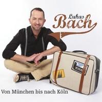 Lukas Bach – Von München bis nach Köln